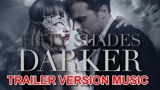 FIFTY SHADES DARKER Trailer 2 Music Version | Official Movie Soundtrack Theme Song