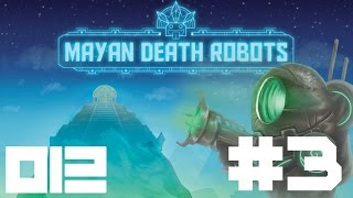 Rods & Kyle Play Mayan Death Robots (Part 3) - INDIE ODYSSEY!