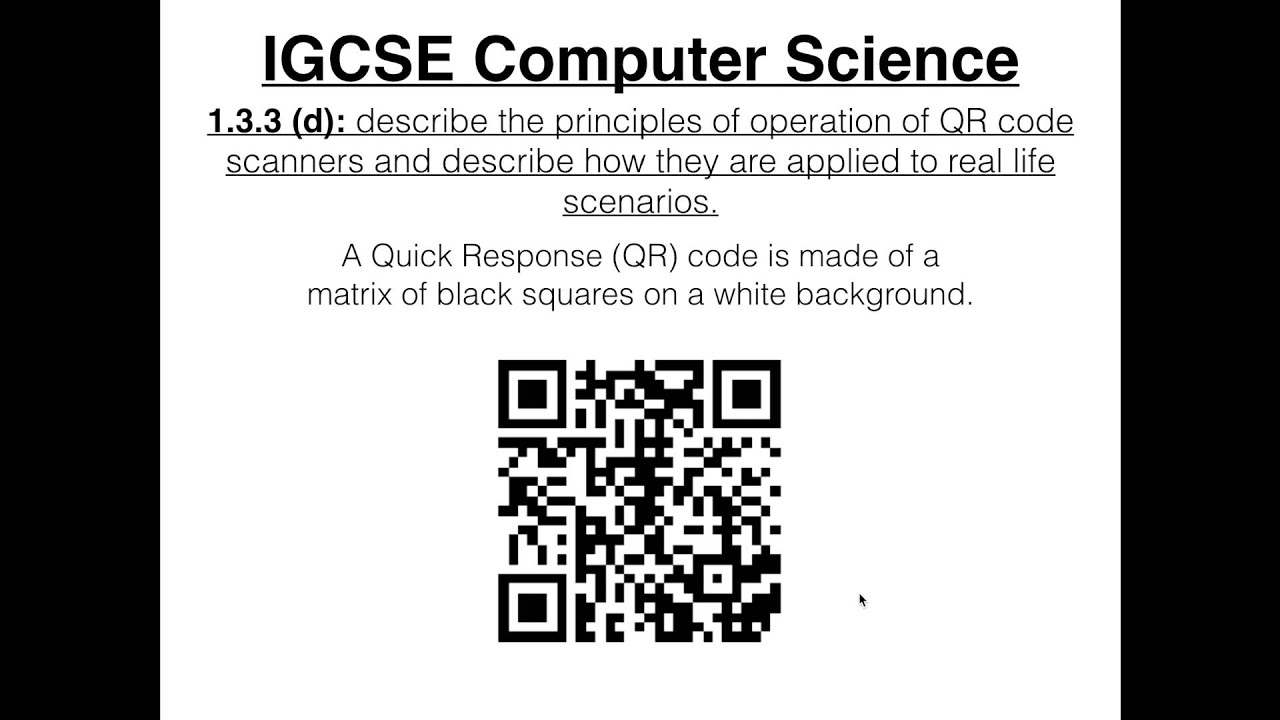 IGCSE Computer Science Tutorial 133 D QR Code Scanners