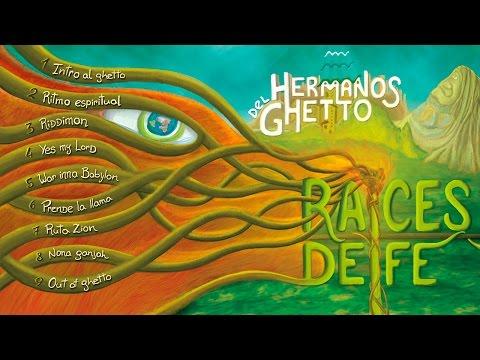 Hermanos del Ghetto - Raices De Fe (Disco Completo)