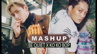 [MASHUP] MONSTA X & EXO :: Be Quiet X Ko Ko Bop