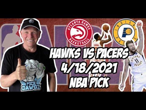 Atlanta Hawks vs Indiana Pacers 4/18/21 Free NBA Pick and Prediction NBA Betting Tips