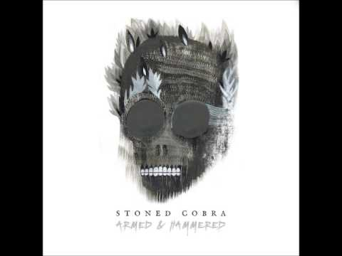 Stoned Cobra - Armed and Hammered (Full EP 2016)