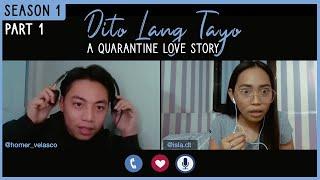Dito Lang Tayo - Part 1 (A Quarantine Love Story)