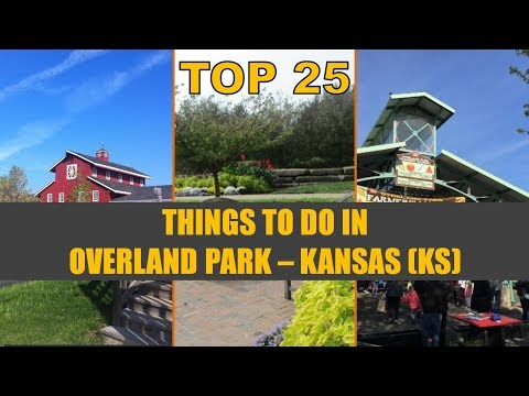 TOP 25 Things to do in OVERLAND PARK KS | Places to Visit