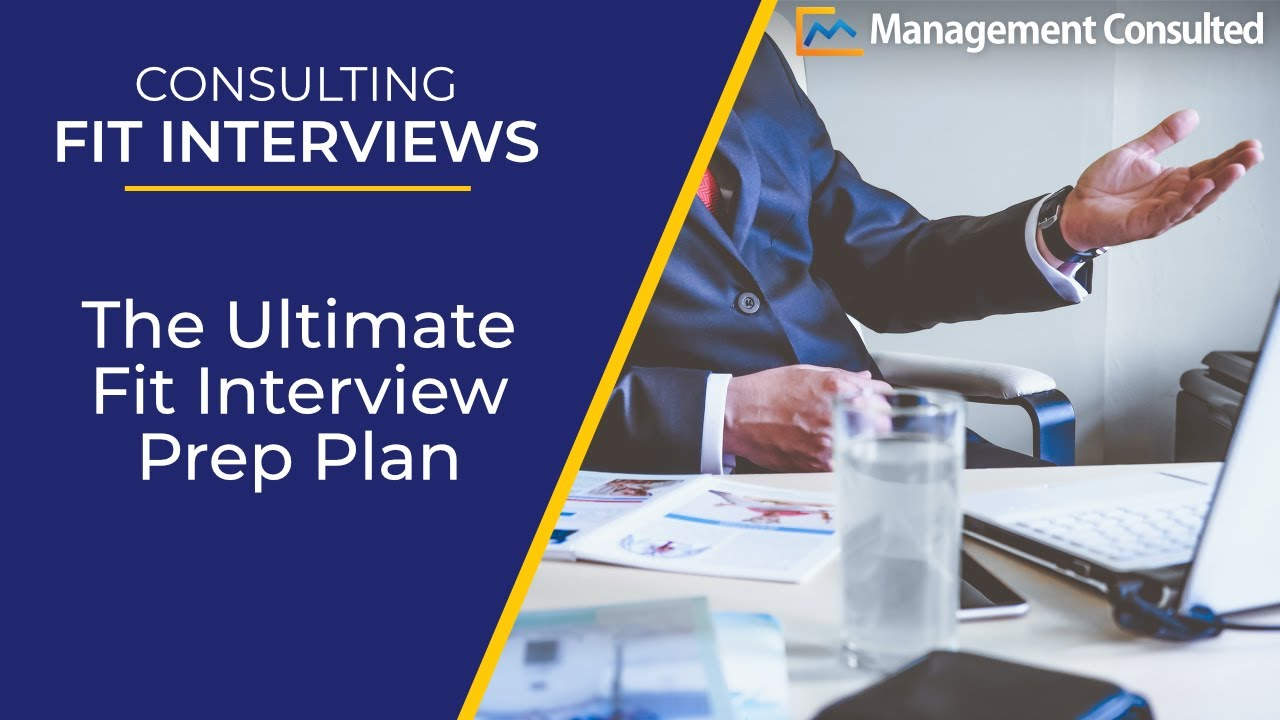 consulting fit interviews the ultimate fit interview prep plan consulting fit interviews the ultimate fit interview prep plan video 4 of 4