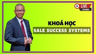 Hạn cuối cùng cho Sale Success System tại Hà Nội 15/07/2020
