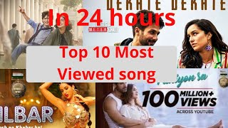 Top 10 Most Viewed Indian/ bollywood Song In Frist 24 Hours|| Hindi, panjabi Song