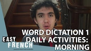 Easy French word dictation 1 - daily activities (morning)