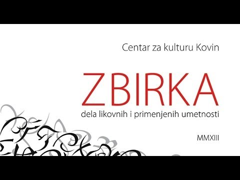Zbirka dela likovnih i primenjenih umetnosti - CZK Kovin 2013.