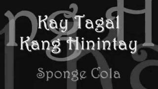 Repeat youtube video Kay Tagal Kitang Hinintay - Sponge Cola (with lyrics)