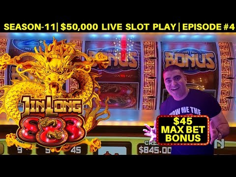 High Limit JIN LONG 888 Slot Machine $45 MAX BET Bonus Won & 1st Spin BIG WIN | SE-11 | EP #4