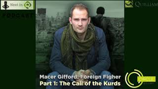 Next in Q Podcast Ep 5 -  Macer Gifford: The Call of the Kurds Part 1