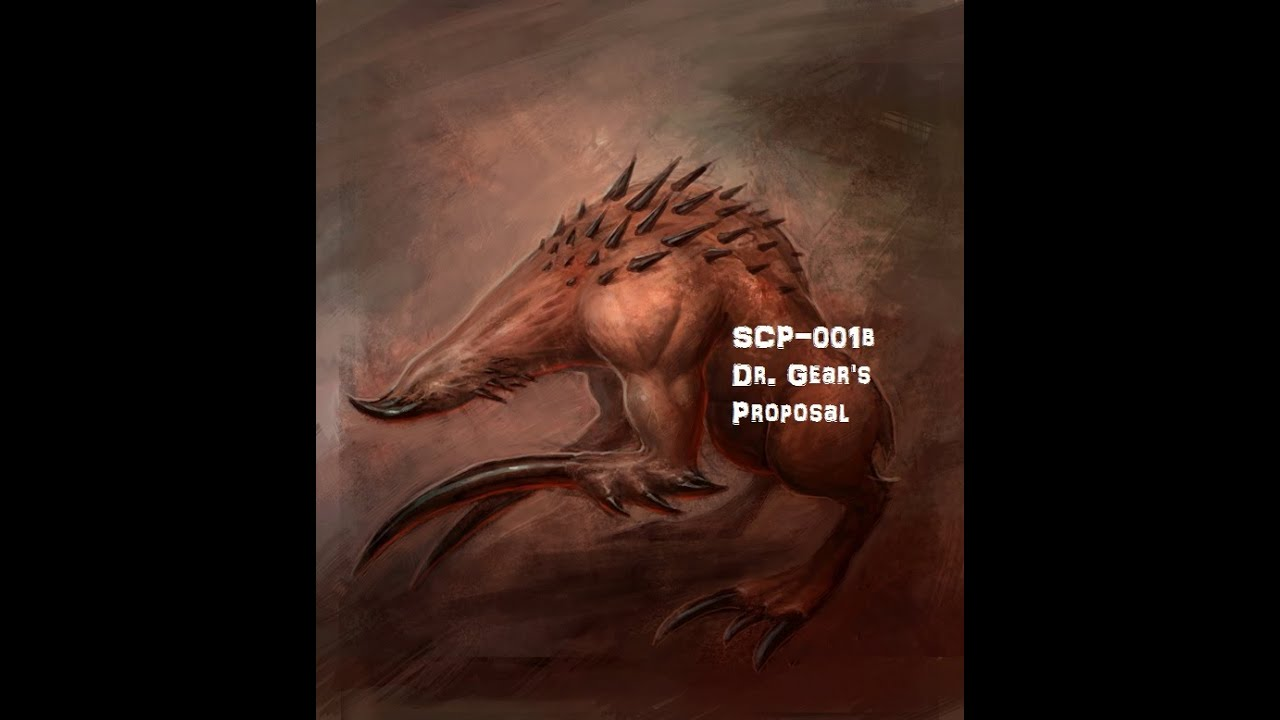 Dr  Gear's Proposal SCP-001 (SCP-001b) The Prototype