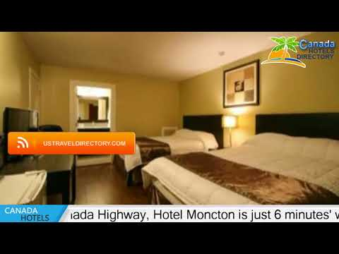 Hotel Moncton - Moncton Hotels, Canada
