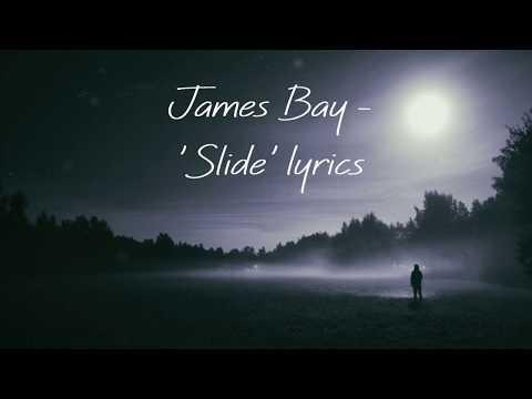 James Bay - 'Slide' Lyrics