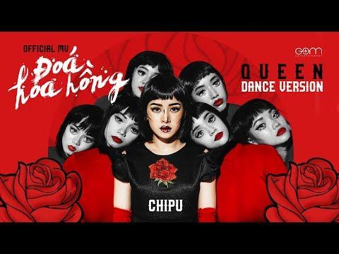 Chi Pu | ĐÓA HOA HỒNG (QUEEN) - Official M/V Dance Version - Смотреть видео без ограничений