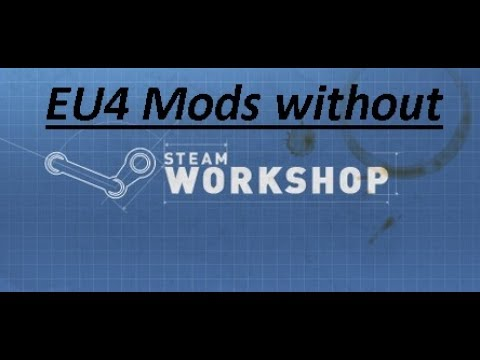 How To Download Eu4 Mods Without Steam Workshop - YT