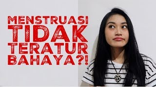 MENSTRUASI TIDAK TERATUR BAHAYA? | Clarin Hayes