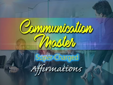 Communication Master - I Am a Master at Communicating - Super-Charged Affirmations