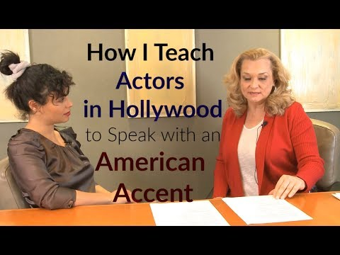 How I Teach Actors In Hollywood To Speak With An American Accent