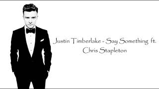 Justin Timberlake - say something ft.Chris stapleton