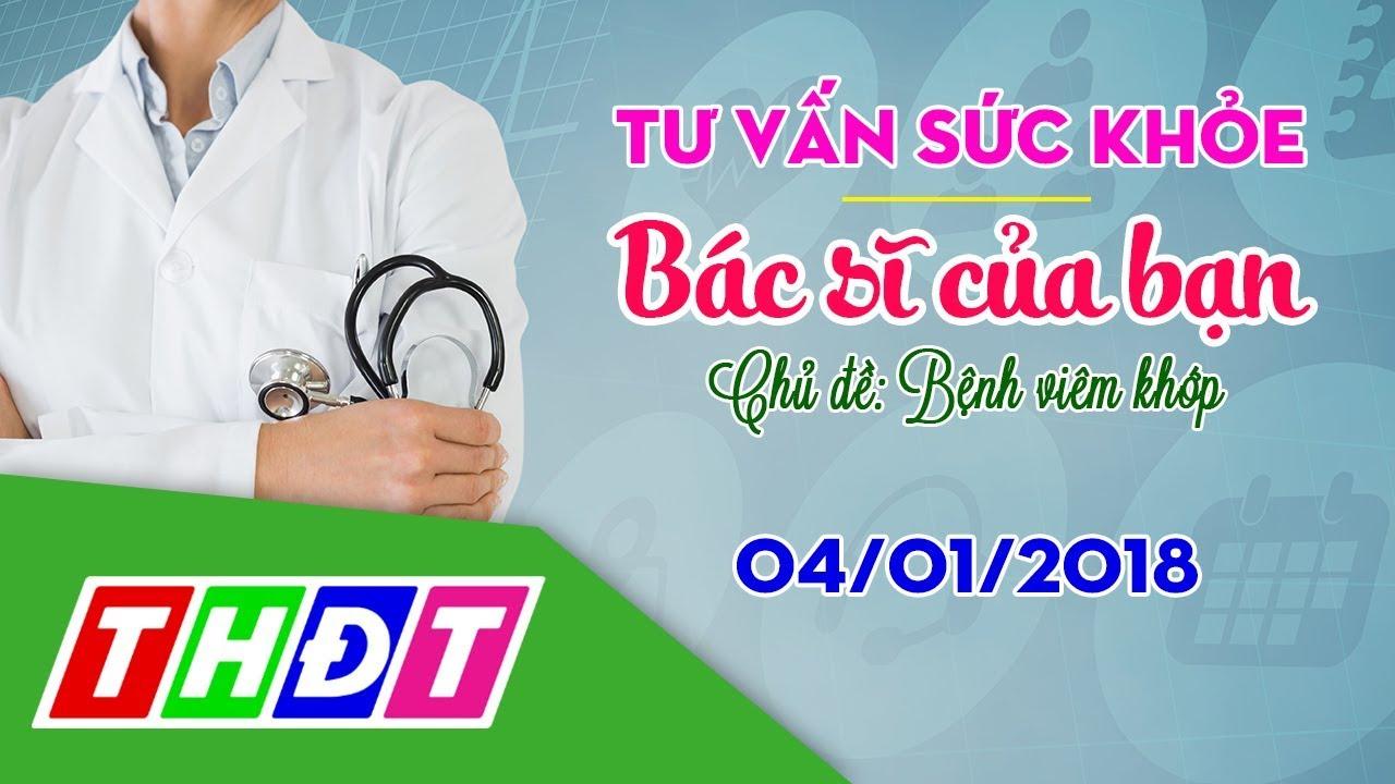 Radio online – Bệnh viêm khớp (04/01/2018) | Bác sĩ của bạn | THDT