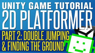 Double Jumping & Finding The Ground - Unity 2D Platformer Tutorial - Part 2