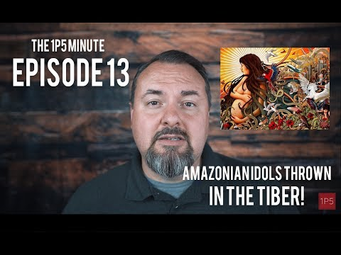 1P5 Minute Ep 13 - Amazonian Idols Thrown in the Tiber!