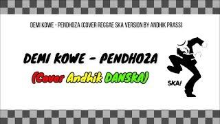Demi Kowe Pendhoza Reggae SKA Version Andhik DANSKA