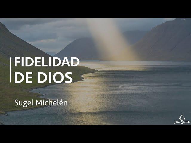 Fidelidad de Dios - Sugel Michelén