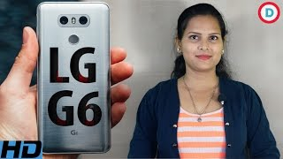 LG G6 - All You Need To Know | एलजी जी6 | India Launch | Snapdragon 821 SoC with 4GB RAM