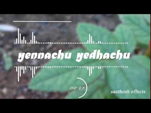 Ennachu Yedhachu Song In Visualizer