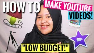How To Make Youtube Videos! Low Budget! || CARA MEMBUAT VIDEO YOUTUBE! MURAH!