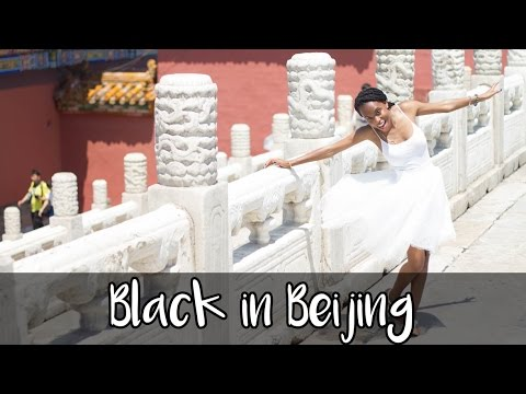 Black in Beijing: Great Wall of China, Tiananmen Square and the Forbidden City