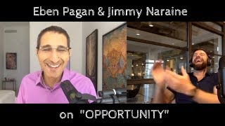 Discovering Golden Opportunities: Eben Pagan and Jimmy Naraine (interview)