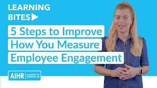 5 Steps to Improve How You Measure Employee Engagement