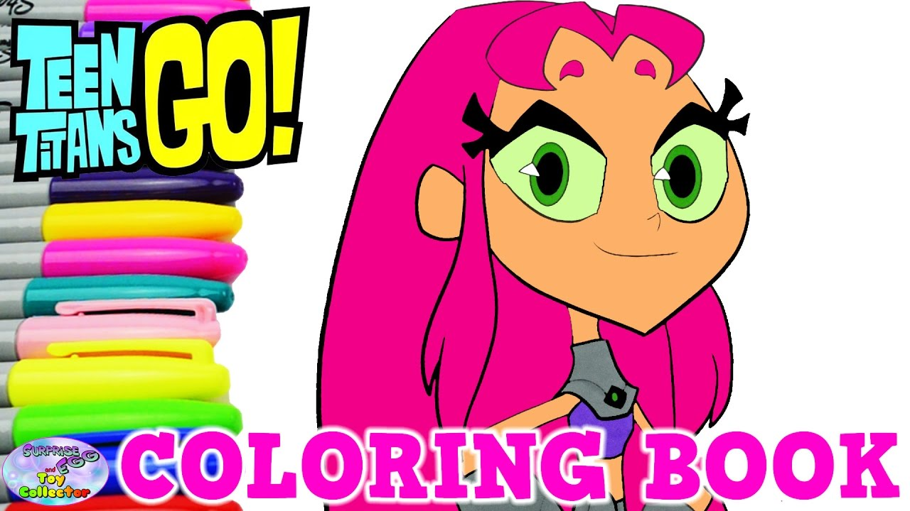 Teen Titans Go Coloring Book Starfire Stella Episode Show Surprise Egg and  Toy Collector SETC