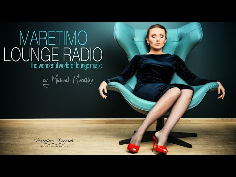 🔴 Maretimo Lounge Radio, 24/7 live, the world of lounge music, DJ Michael Maretimo, chill radio live