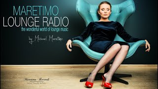 Maretimo Lounge Radio, 24/7 live, the world of lounge music, DJ Michael Maretimo, radio chill live