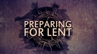 Download here: http://bit.ly/lent-preperationlent is a time of prayer, repentance, giving, and self-denial. as jesus spent 40 days in the desert (matthew 4:1...