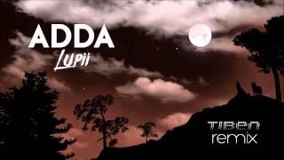 Adda - Lupii (Tiben Remix)