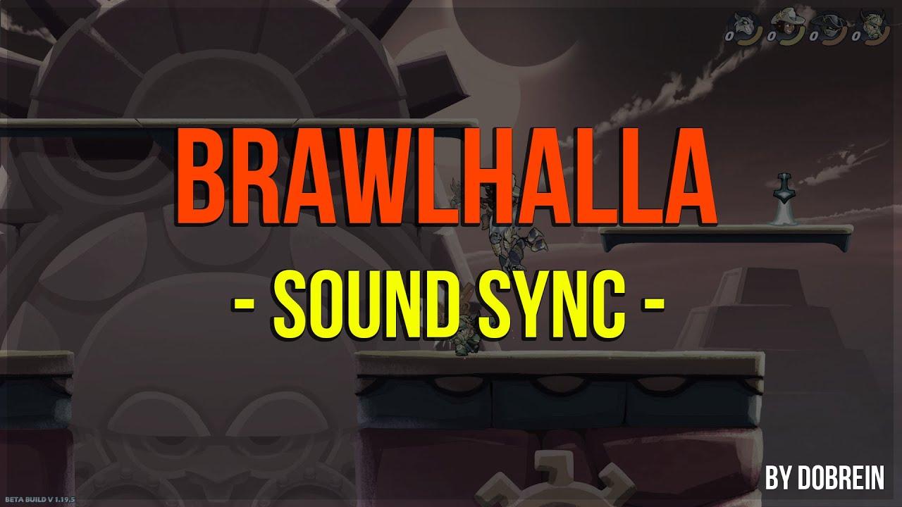 Brawlhalla - Sound Sync - смотреть онлайн на Hah Life