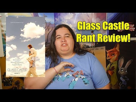 The Glass Castle Rant Review (Spoilers)