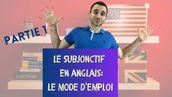 Le subjonctif en anglais:  le mode d'emploi - partie 1