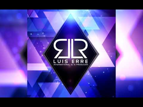 Luis Erre - Who I Was Born To Be (Original Mix)