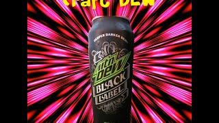 "Mtn Dew Black Label ""Deeper Darker Dew"""