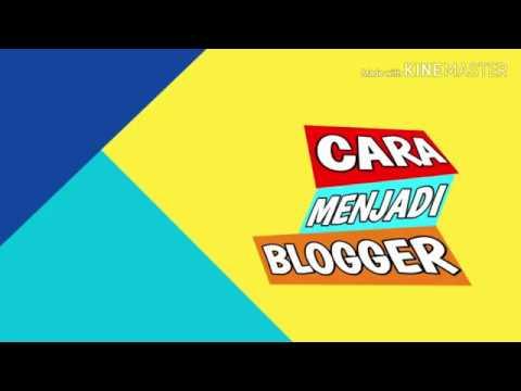 cara-menjadi-blogger-#caramembuatblog