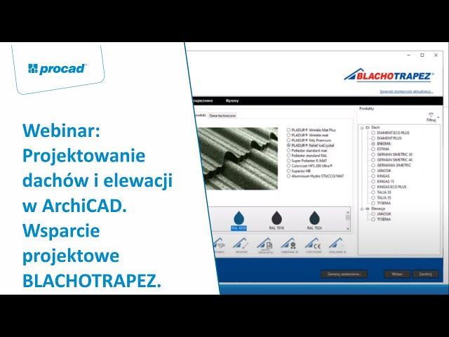 Projektowanie dachów i elewacji w ArchiCAD. Wsparcie projektowe BLACHOTRAPEZ. | Webinar
