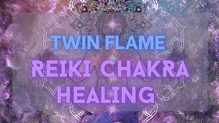 Reiki to clear and heal chakras for you and your twin flame! Energy healing & clearing